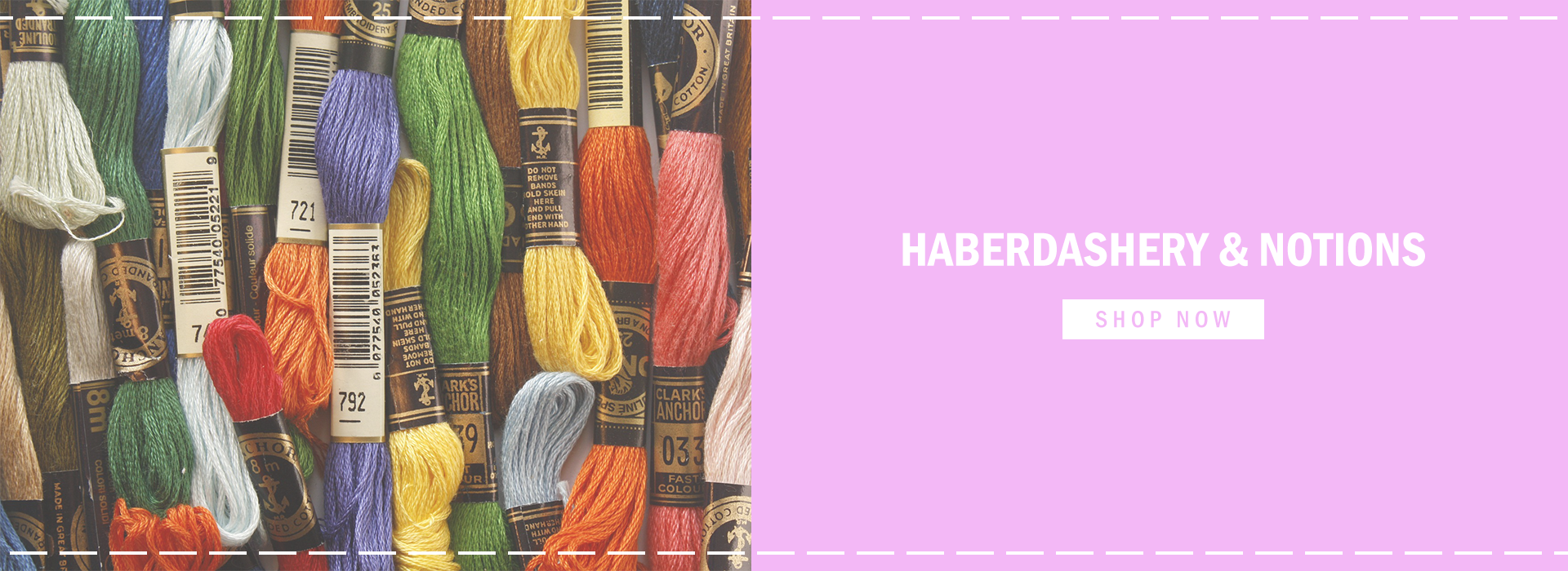 Click here to view our Haberdashery & Notions selection