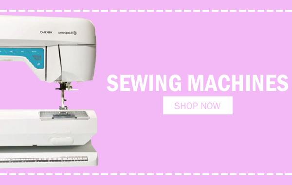 Click here to view Sewing Machines range